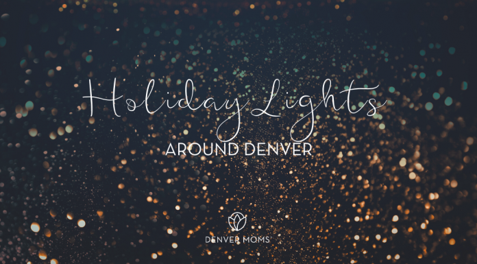 Best Holiday Lights Around Denver - Denver Moms