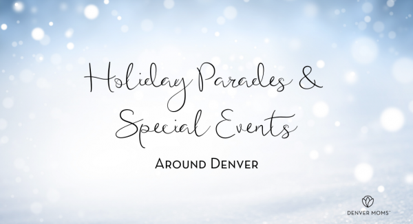 Holiday Parades & Holiday Special Events Around Denver | Denver Moms