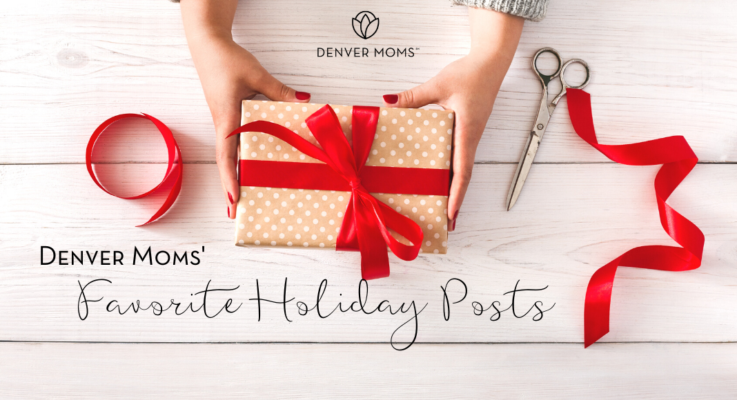 Favorite Holiday Posts - Denver Moms