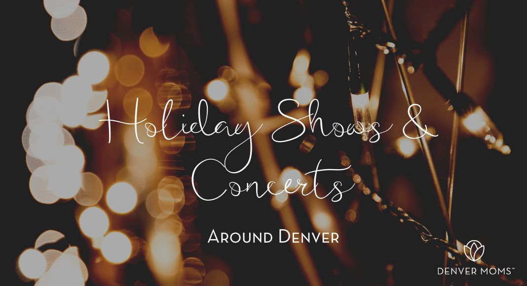 Holiday Shows and Concerts Around Denver | Denver Moms